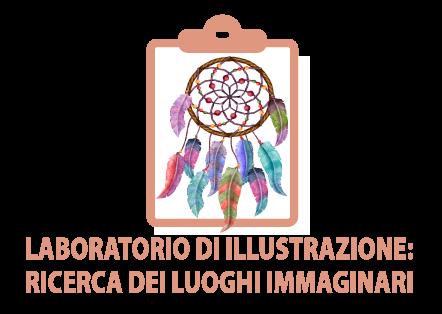 Laboratorio di illustrazione: ricerca dei luoghi immaginari
